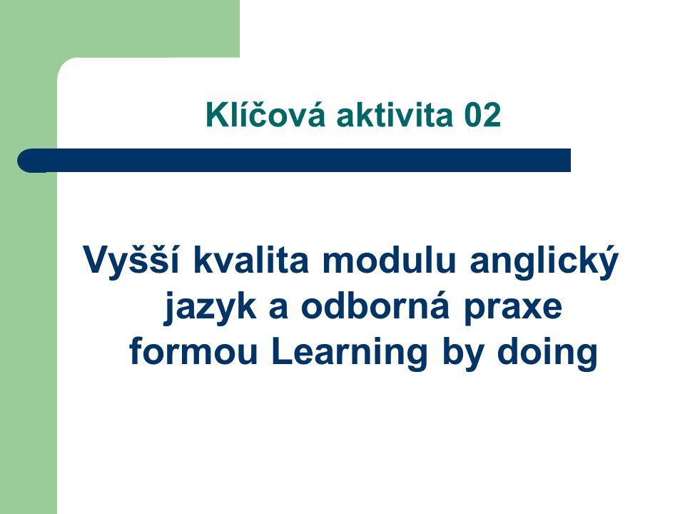 Klíčová aktivita 02 Vyšší kvalita modulu anglický jazyk a odborná praxe formou Learning by doing
