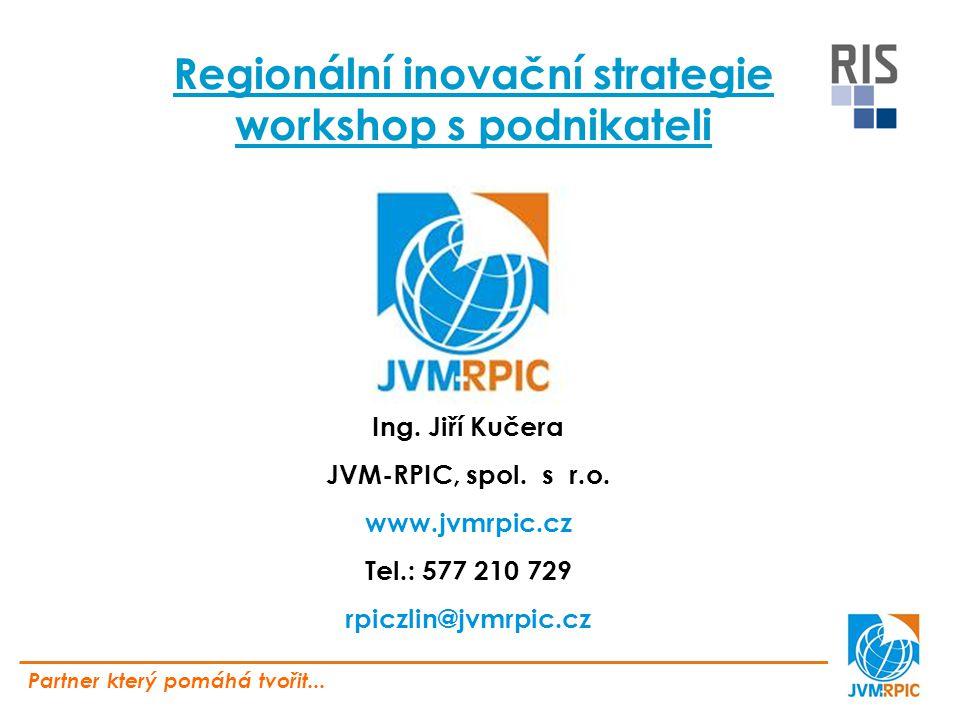Regionální inovační strategie workshop s podnikateli Ing.