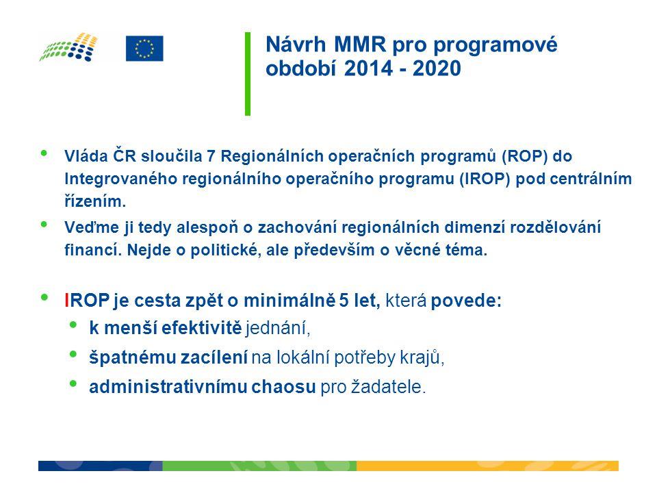 Vláda ČR sloučila 7 Regionálních operačních programů (ROP) do Integrovaného regionálního operačního programu (IROP) pod centrálním řízením.