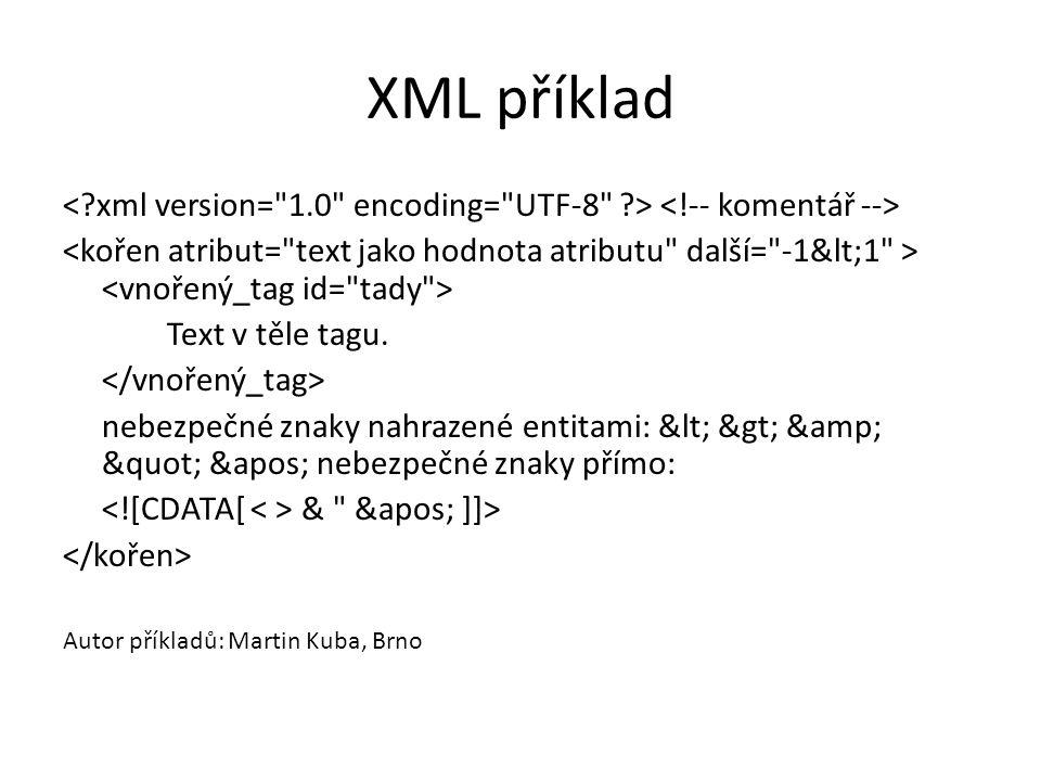 """XML příklad Text v těle tagu. nebezpečné znaky nahrazené entitami: < > & """" ' nebezpečné znaky přímo: &"""
