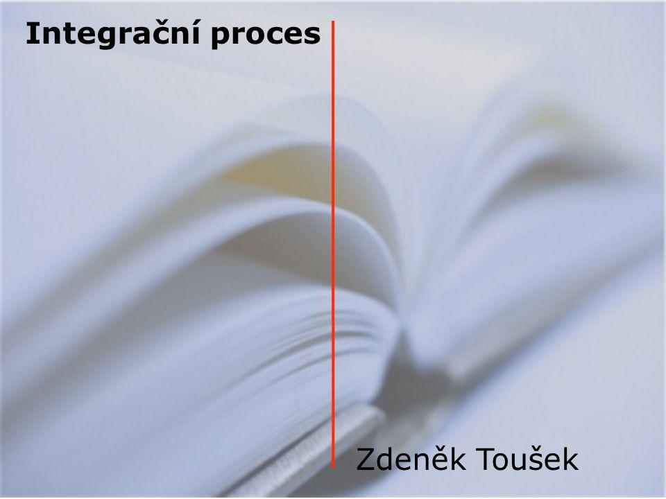 Zdeněk Toušek Integrační proces