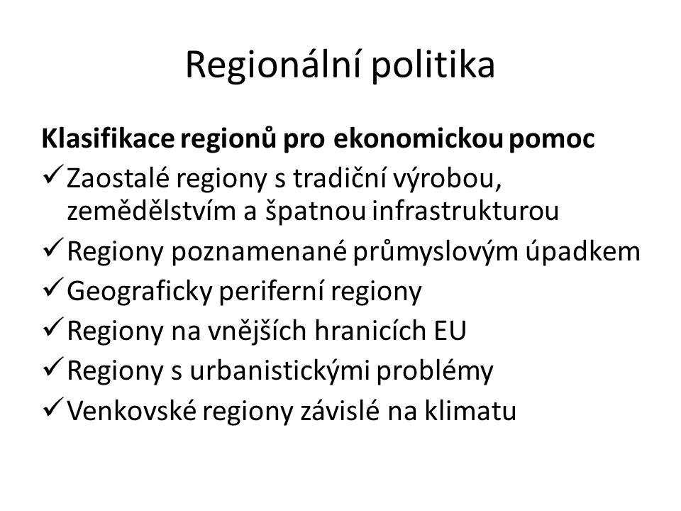 Regionální politika Klasifikace regionů pro ekonomickou pomoc Zaostalé regiony s tradiční výrobou, zemědělstvím a špatnou infrastrukturou Regiony pozn
