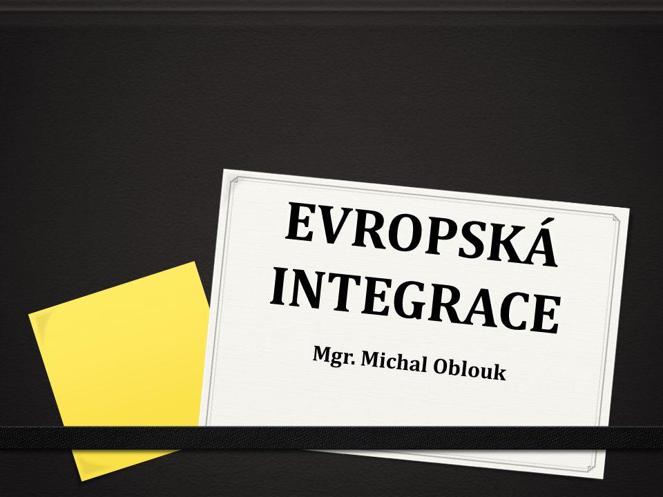 INTEGRACE 0 řešení současných globálních problémů není v silách jednotlivých zemí, proto na celém světě probíhají procesy směřující k mezinárodní spolupráci = INTEGRACE (spojování, sjednocování) 0 po 2.