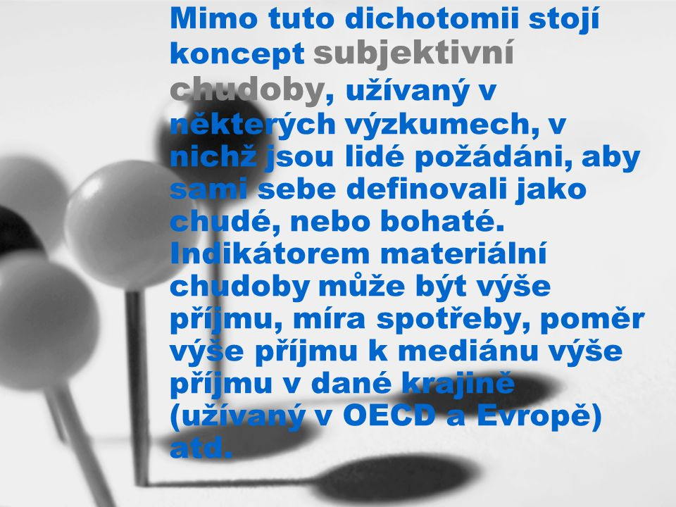Prameny, odkazy na web www.epolis.cz www.ceskaghetta.cz www.osops.cz Mareš, Petr: Sociologie nerovnosti a chudoby Keller, Jan: Úvod do sociologie Eurostat www.mpsv.cz www.czso.cz