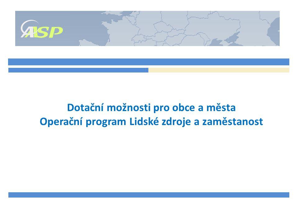 Dotační možnosti pro obce a města Operační program Lidské zdroje a zaměstanost