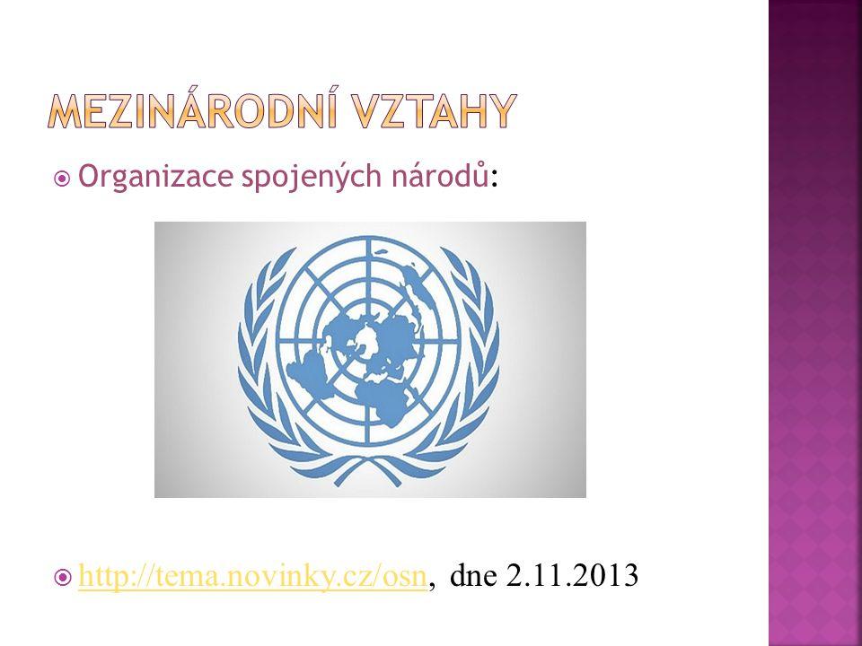  Organizace spojených národů:  http://tema.novinky.cz/osn, dne 2.11.2013 http://tema.novinky.cz/osn
