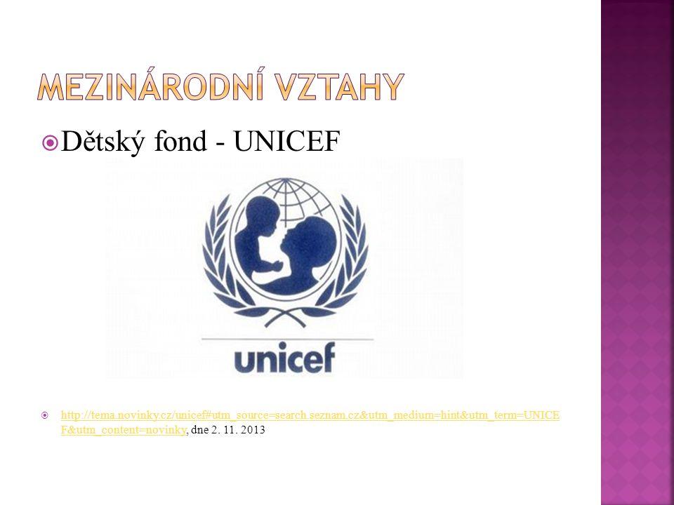  Dětský fond - UNICEF  http://tema.novinky.cz/unicef#utm_source=search.seznam.cz&utm_medium=hint&utm_term=UNICE F&utm_content=novinky, dne 2. 11. 20