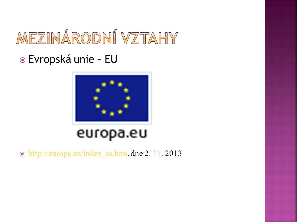  Evropská unie - EU  http://europa.eu/index_cs.htm, dne 2. 11. 2013 http://europa.eu/index_cs.htm