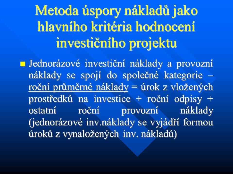 Hodnocení efektivnosti investičních projektů 2 Dynamické metody - použití v případech delší doby pořízení investičního majetku a delší doba jeho ekonomické životnosti.