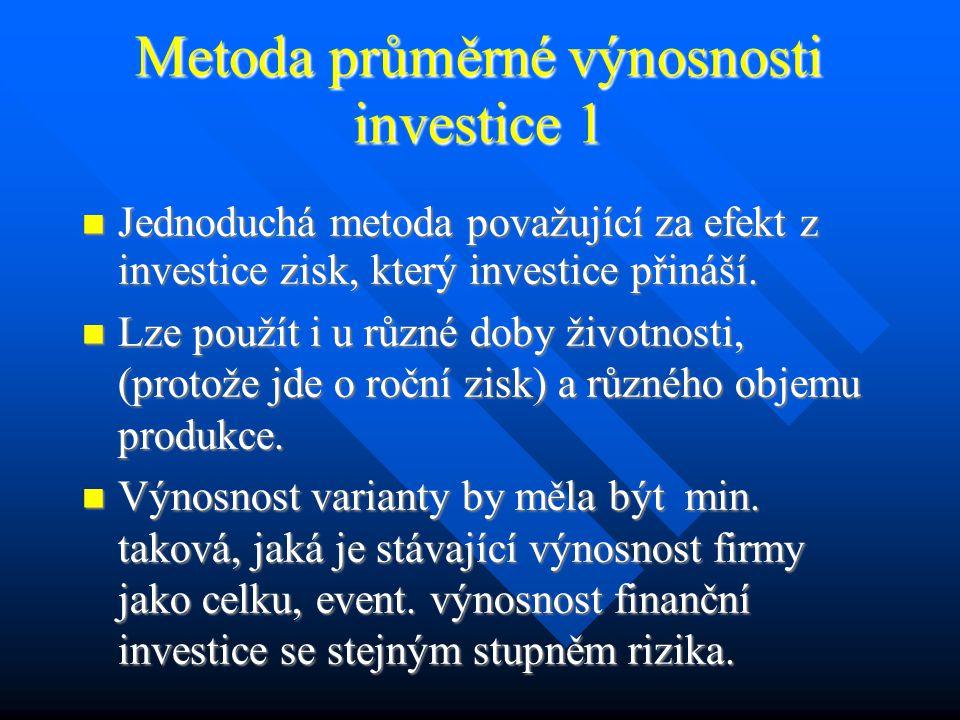 Omezení metody VVP Metodu VVP nelze používat při existenci nekonvenčního peněžního toku z investice (tj.