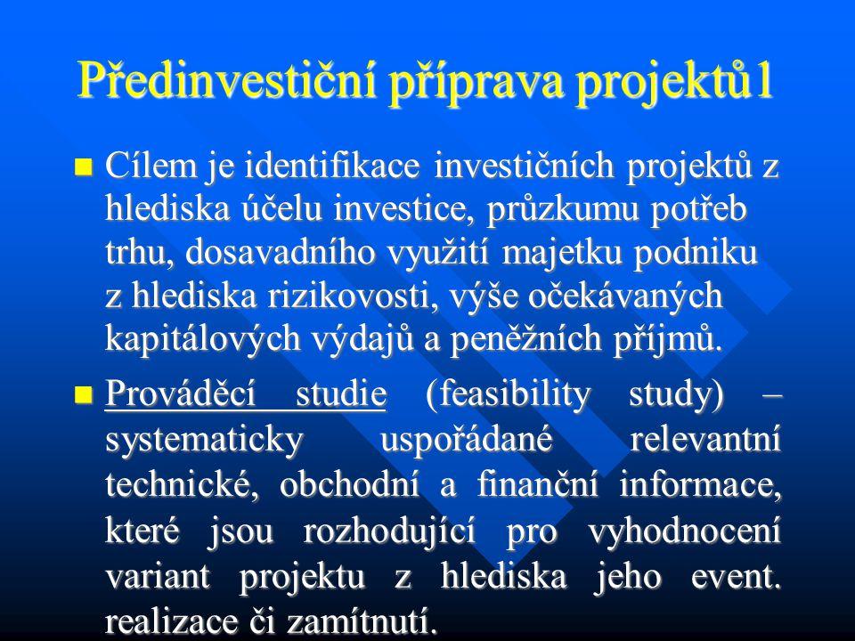 Typy investiční strategie 3 Obecně: při zrychlení inflace se preferuje maximalizace hodnoty investice, při nízké inflaci maximalizace ročních příjmů z investice.