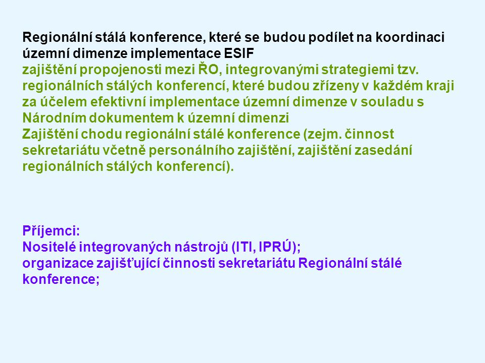 Regionální stálá konference, které se budou podílet na koordinaci územní dimenze implementace ESIF zajištění propojenosti mezi ŘO, integrovanými strat