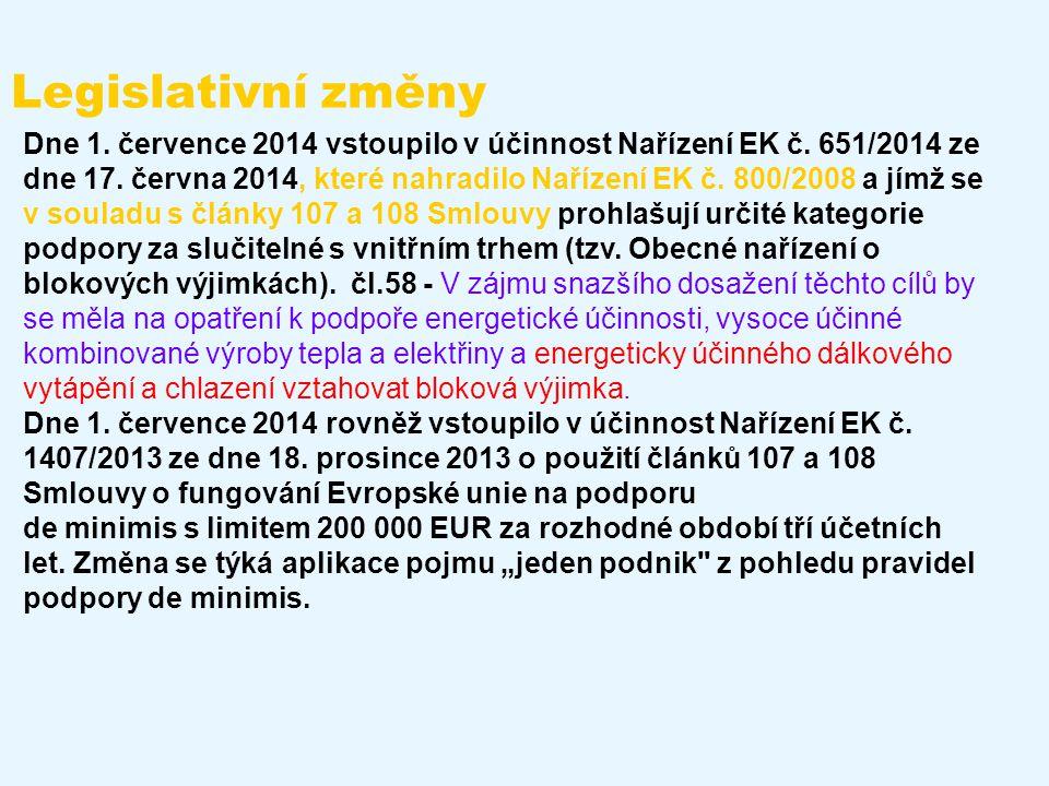 Legislativní změny Dne 1. července 2014 vstoupilo v účinnost Nařízení EK č. 651/2014 ze dne 17. června 2014, které nahradilo Nařízení EK č. 800/2008 a