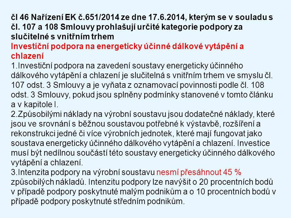 čl 46 Nařízení EK č.651/2014 ze dne 17.6.2014, kterým se v souladu s čl. 107 a 108 Smlouvy prohlašují určité kategorie podpory za slučitelné s vnitřní