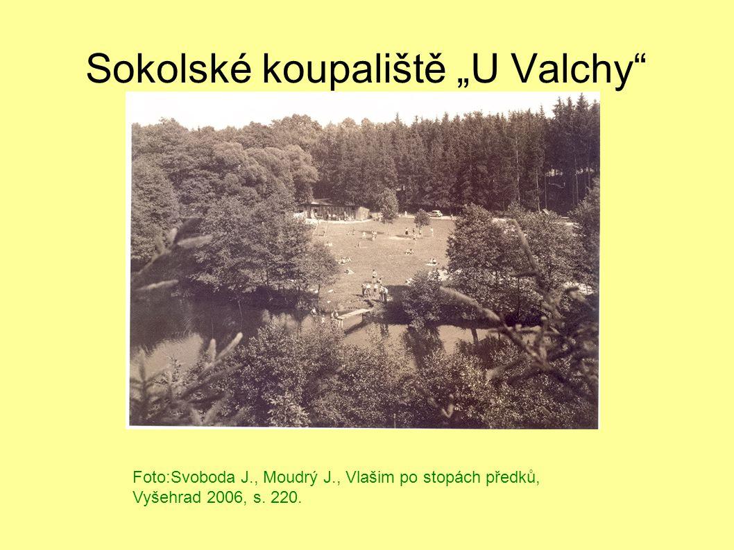 """Sokolské koupaliště """"U Valchy"""" Foto:Svoboda J., Moudrý J., Vlašim po stopách předků, Vyšehrad 2006, s. 220."""