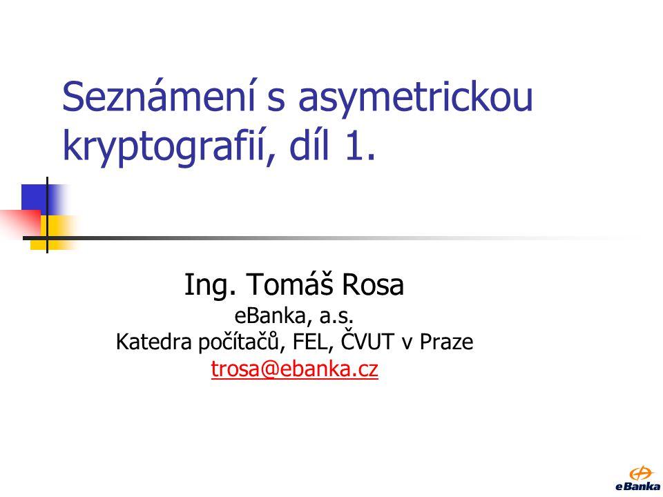 Seznámení s asymetrickou kryptografií, díl 1.Ing.