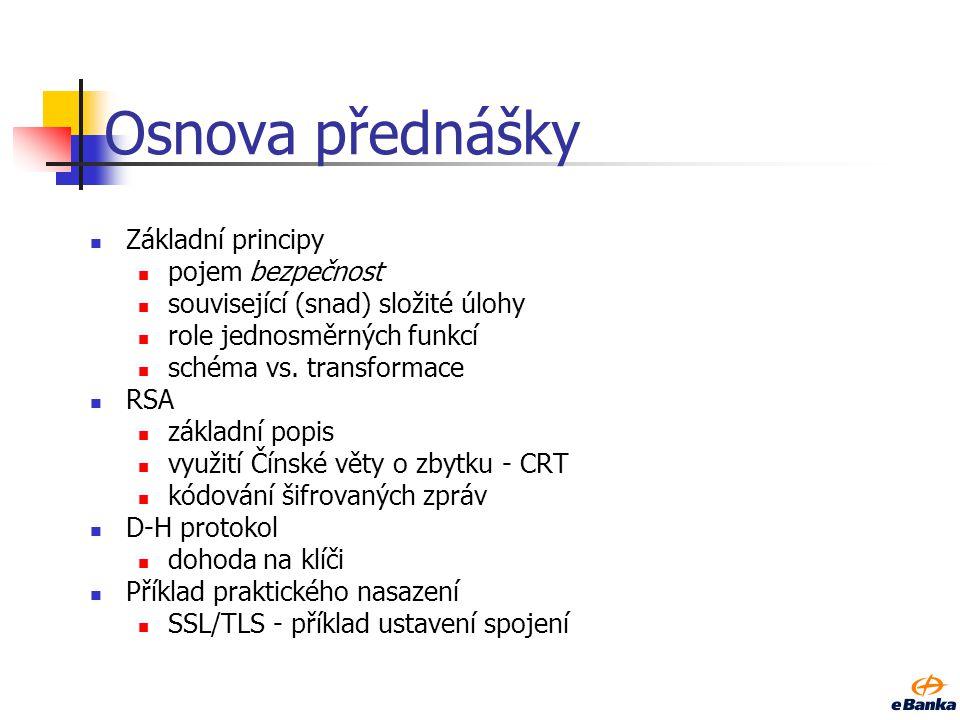 Seznámení s asymetrickou kryptografií, díl 1. Ing. Tomáš Rosa eBanka, a.s. Katedra počítačů, FEL, ČVUT v Praze trosa@ebanka.cz