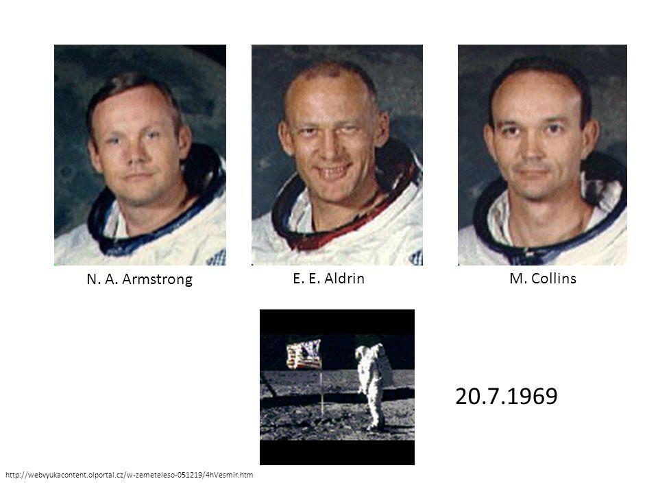 20.7.1969 N. A. Armstrong E. E. AldrinM.