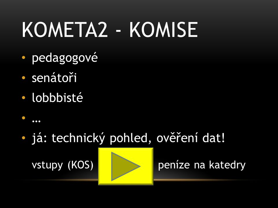 KOMETA2 - KOMISE pedagogové senátoři lobbbisté … já: technický pohled, ověření dat.