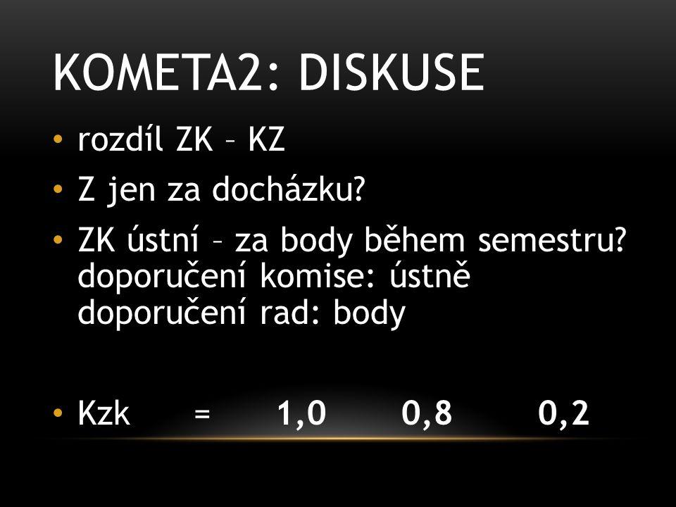 KOMETA2: DISKUSE rozdíl ZK – KZ Z jen za docházku.