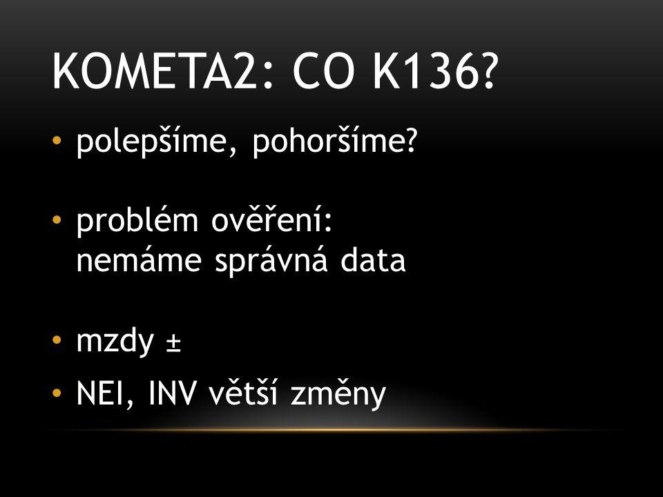 KOMETA2: CO K136. polepšíme, pohoršíme.