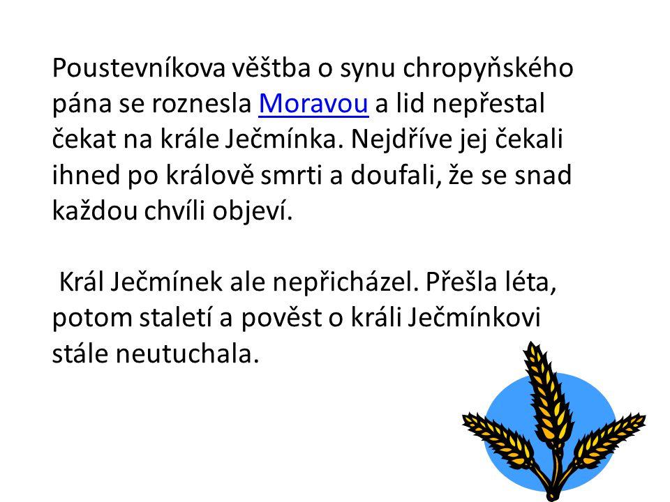 Poustevníkova věštba o synu chropyňského pána se roznesla Moravou a lid nepřestal čekat na krále Ječmínka.