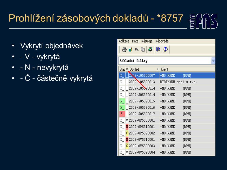 Prohlížení zásobových dokladů - *8757 Úprava dokladu (pamatuje si původní šablonu) Dokončení nedokončeného dokladu Tisk dokladu Zrušení dokladu (schováno pod šipkou)