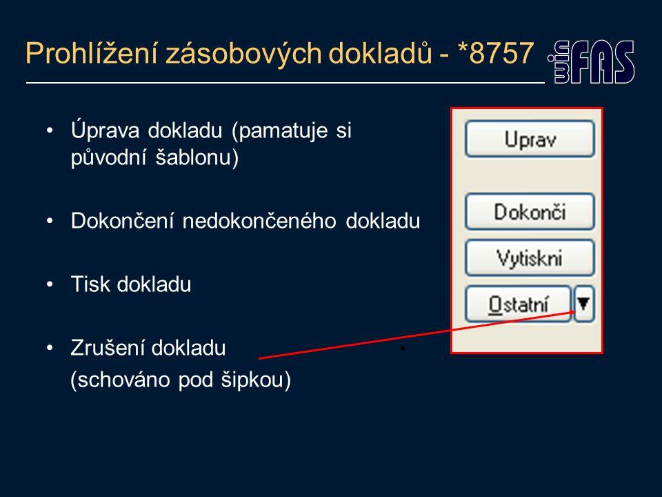 Prohlížení zásobových dokladů - *8757 Skladová karta vybrané položky Detail položky Související media Kontexty (pravé tl.