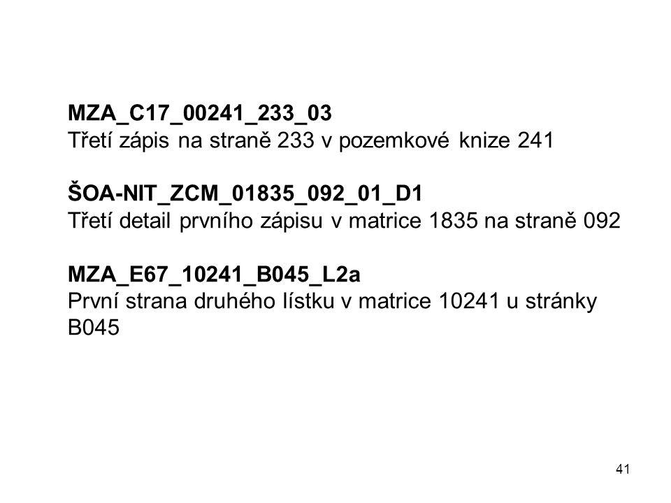 41 MZA_C17_00241_233_03 Třetí zápis na straně 233 v pozemkové knize 241 ŠOA-NIT_ZCM_01835_092_01_D1 Třetí detail prvního zápisu v matrice 1835 na stra