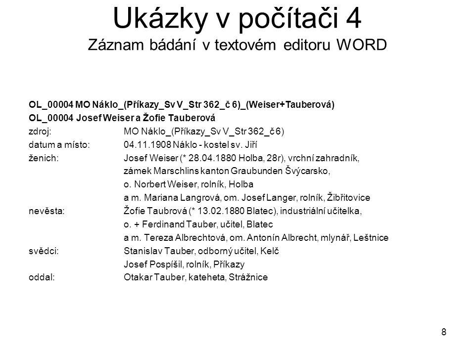 Ukázky v počítači 4 Záznam bádání v textovém editoru WORD OL_00004 MO Náklo_(Příkazy_Sv V_Str 362_č 6)_(Weiser+Tauberová) OL_00004Josef Weiser a Žofie