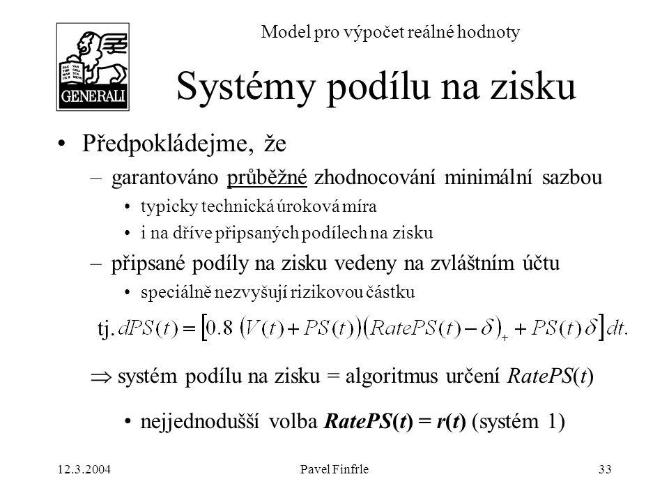12.3.2004Pavel Finfrle33 Model pro výpočet reálné hodnoty Předpokládejme, že –garantováno průběžné zhodnocování minimální sazbou typicky technická úro