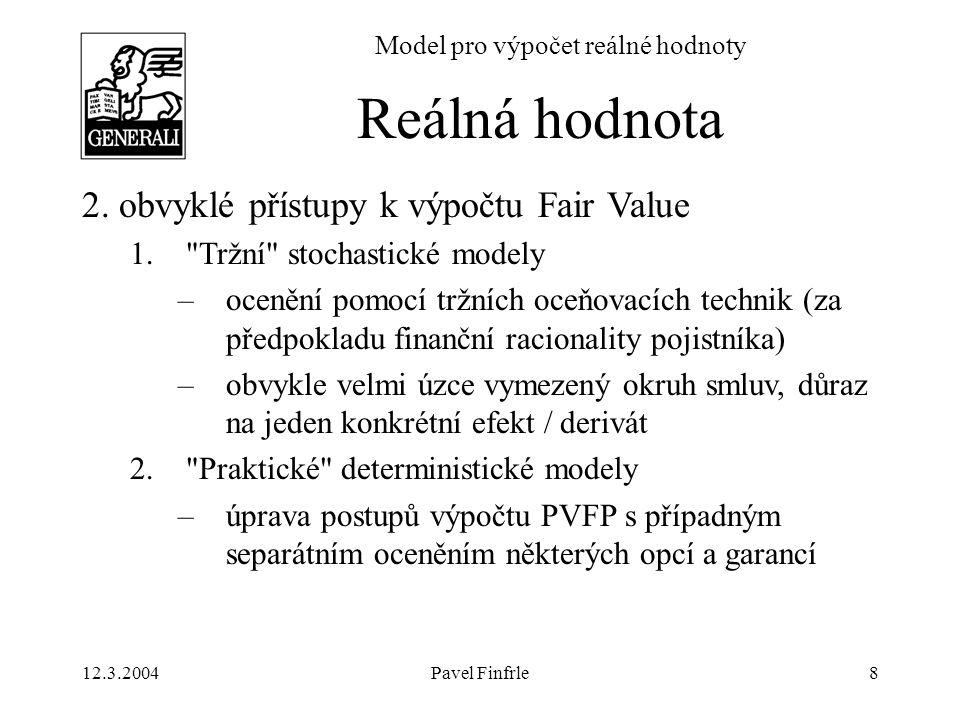 12.3.2004Pavel Finfrle59 Model pro výpočet reálné hodnoty r(t)...