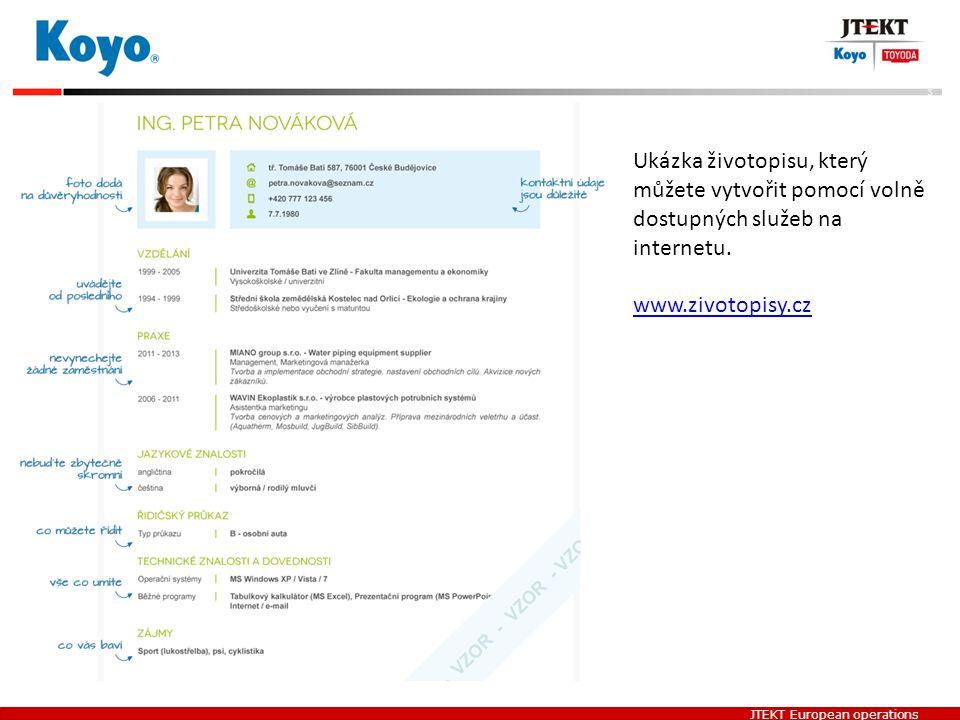 JTEKT European operations Ukázka životopisu, který můžete vytvořit pomocí volně dostupných služeb na internetu. www.zivotopisy.cz