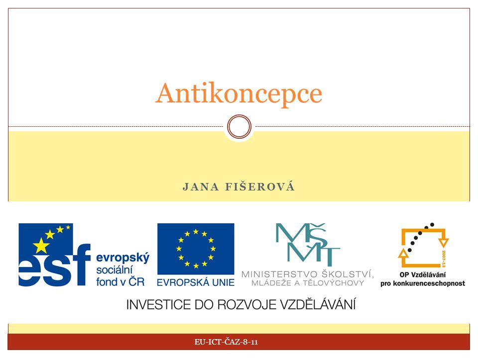 JANA FIŠEROVÁ Antikoncepce EU-ICT-ČAZ-8-11
