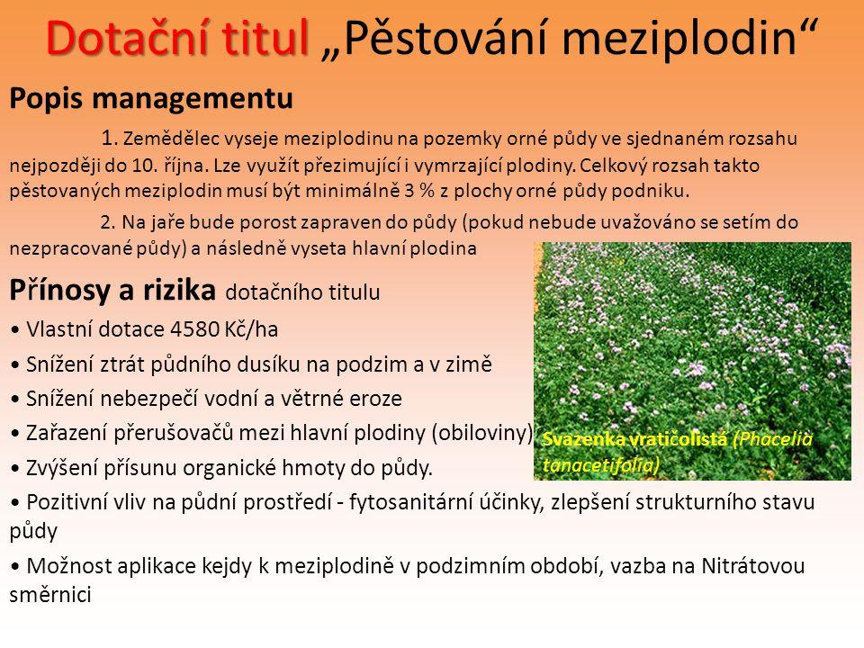 """Dotační titul Dotační titul """"Pěstování meziplodin"""" Popis managementu 1. Zemědělec vyseje meziplodinu na pozemky orné půdy ve sjednaném rozsahu nejpozd"""