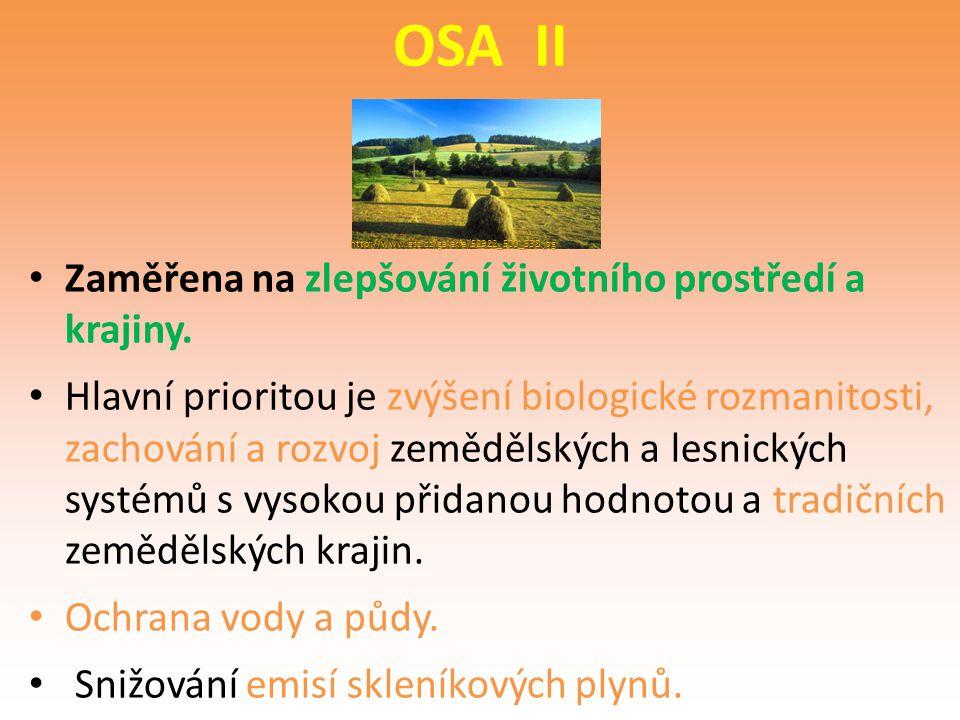 OSA II Zaměřena na zlepšování životního prostředí a krajiny. Hlavní prioritou je zvýšení biologické rozmanitosti, zachování a rozvoj zemědělských a le