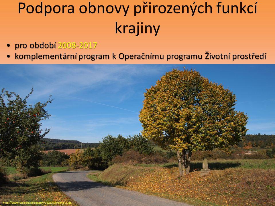 Podpora obnovy přirozených funkcí krajiny 42 pro období 2008-2017 pro období 2008-2017 komplementární program k Operačnímu programu Životní prostředí