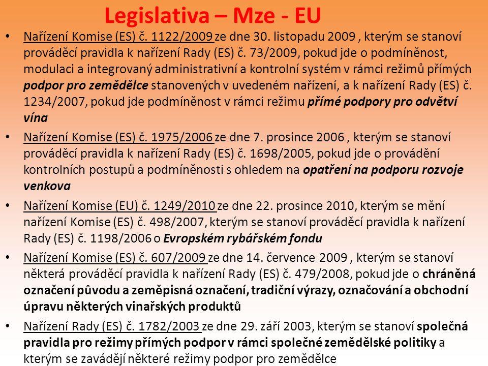 Legislativa – Mze - EU Nařízení Komise (ES) č. 1122/2009 ze dne 30. listopadu 2009, kterým se stanoví prováděcí pravidla k nařízení Rady (ES) č. 73/20