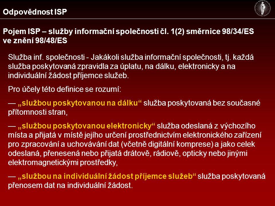 Odpovědnost ISP Pojem ISP – služby informační společnosti § 2 písm.