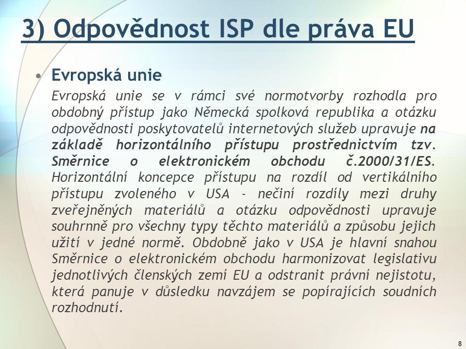 9 Zákon č.480/2004 Sb., o některých službách informační společnosti, v platném znění.