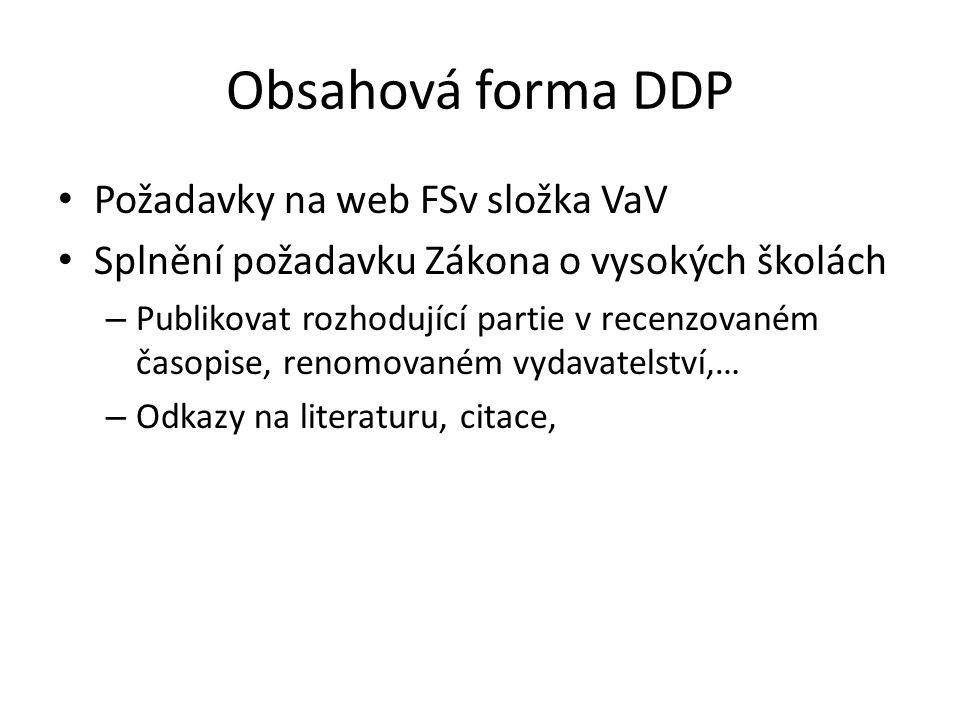 Obsahová forma DDP Požadavky na web FSv složka VaV Splnění požadavku Zákona o vysokých školách – Publikovat rozhodující partie v recenzovaném časopise