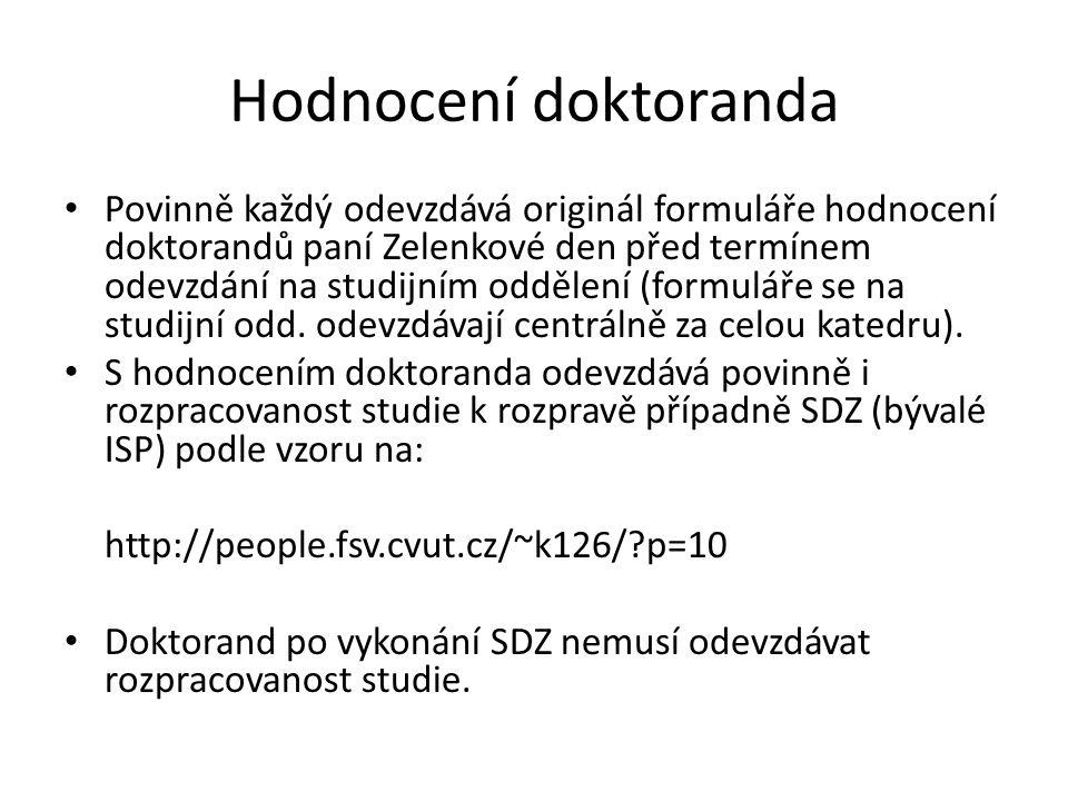 Minimální požadavky hodnocení doktoranda Typ studiaBody 1.