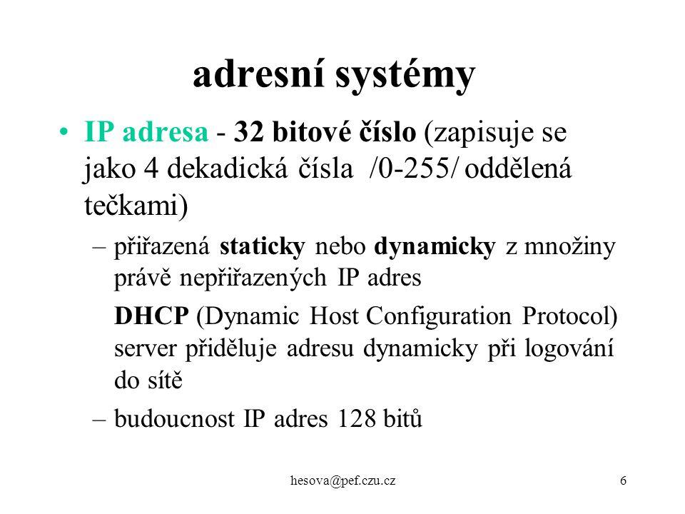 hesova@pef.czu.cz17 Elektronická pošta schránka na serveru poskytovatele připojení někde ji lze vytvořit zadarmo přístup k ní přes webové rozhraní (prohlížeč) nebo přes protokol POP3 (e-mail.