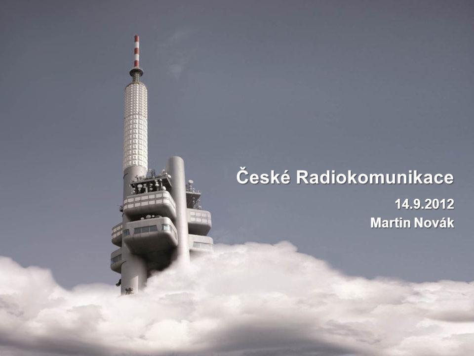 České Radiokomunikace 14.9.2012 Martin Novák