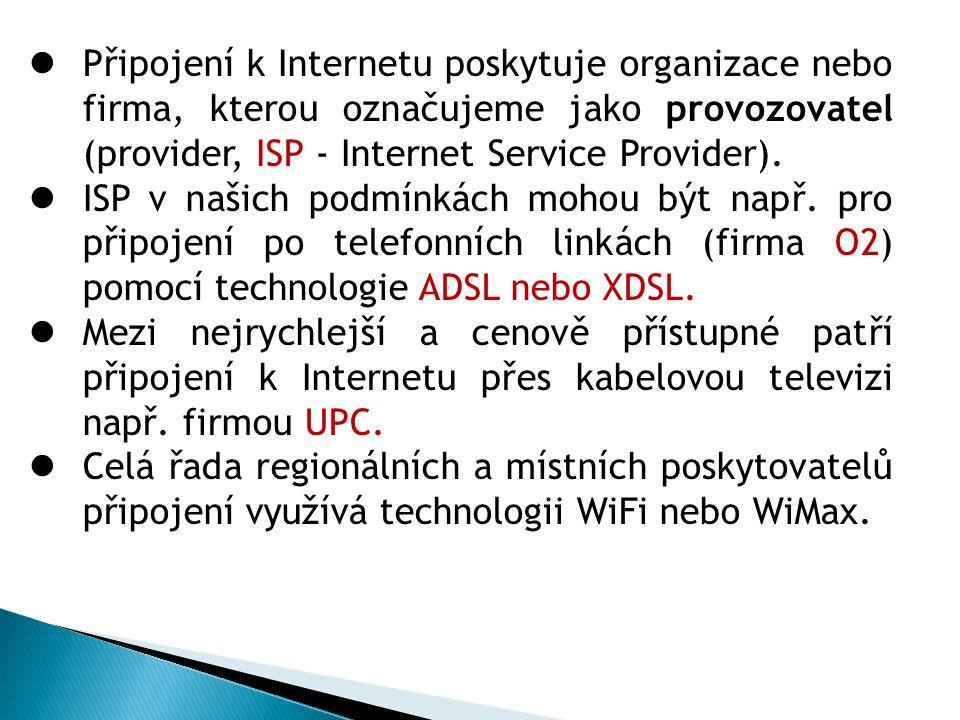 Připojení k Internetu poskytuje organizace nebo firma, kterou označujeme jako provozovatel (provider, ISP - Internet Service Provider).