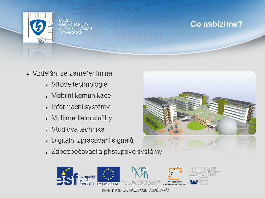 Co nabízíme? Vzdělání se zaměřením na: Síťové technologie Mobilní komunikace Informační systémy Multimediální služby Studiová technika Digitální zprac