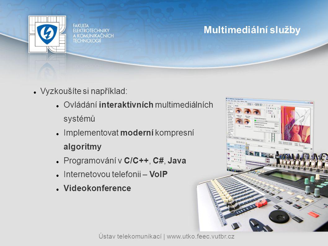 Ústav telekomunikací   www.utko.feec.vutbr.cz Multimediální služby Vyzkoušíte si například: Ovládání interaktivních multimediálních systémů Implemento