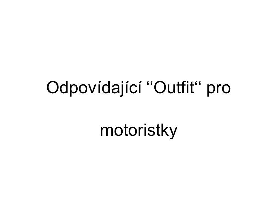 Odpovídající ''Outfit'' pro motoristky