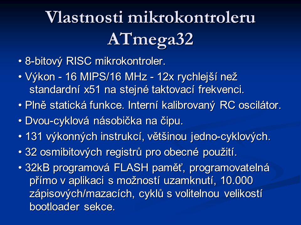 Vlastnosti mikrokontroleru ATmega32 8-bitový RISC mikrokontroler. 8-bitový RISC mikrokontroler. Výkon - 16 MIPS/16 MHz - 12x rychlejší než standardní
