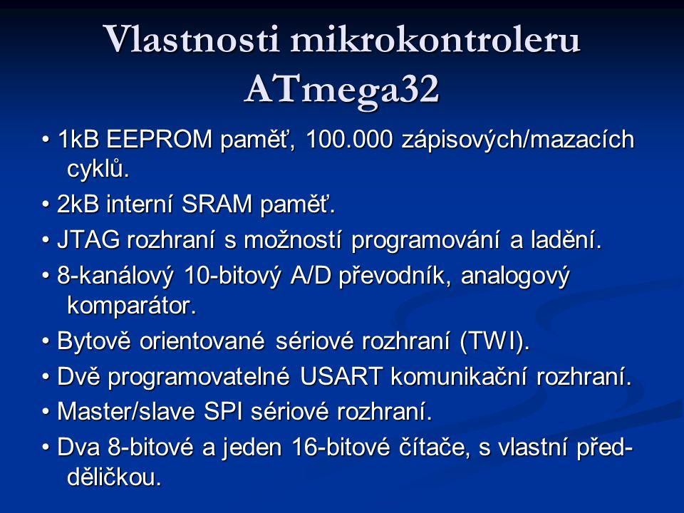 Vlastnosti mikrokontroleru ATmega32 1kB EEPROM paměť, 100.000 zápisových/mazacích cyklů. 1kB EEPROM paměť, 100.000 zápisových/mazacích cyklů. 2kB inte